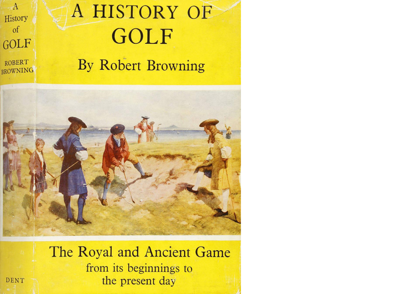 A-History-of-Golf-The-Royal-and-Ancient-Game-Robert-Browning.png