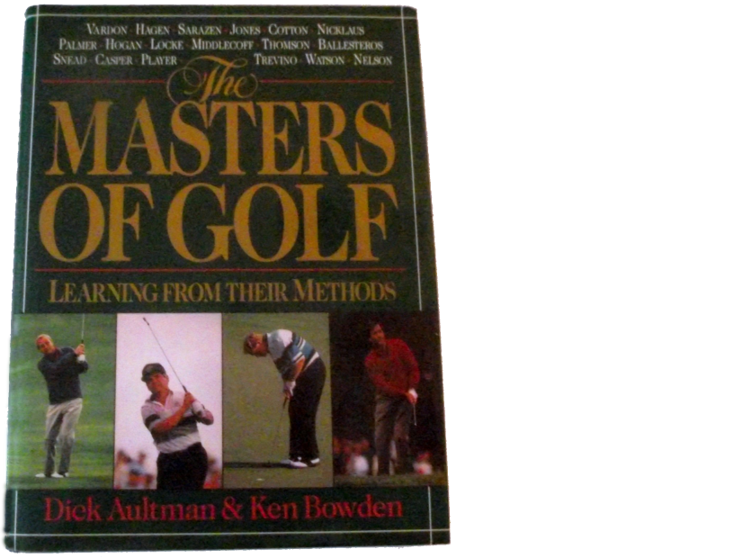 The-Masters-of-Golf-Learning-from-Their-Methods-Dick-Aultman-KenBowden.png